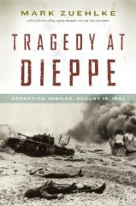 Tragedy At Dieppe, Mark Zuehlke