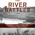 The River Battles: Canada's Final Campaign in World War II Italy Cover